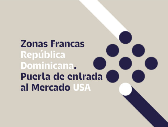 Sesiones informativas: Zonas Francas República Dominicana. Puerta de entrada al Mercado USA
