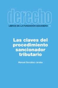 FUNDACIÓN ADUANERA - LIBRO: LAS CLAVES DEL PROCEDIMIENTO SANCIONADOR TRIBUTARIO
