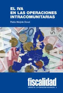 FUNDACIÓN ADUANERA: LIBRO - EL IVA EN LAS OPERACIONES INTRACOMUNITARIAS